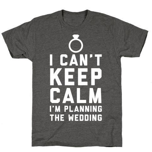 I'm Planning The Wedding T-Shirt