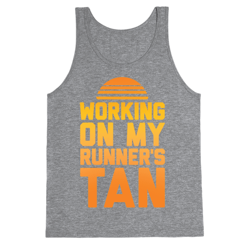 Working On My Runner's Tan Tank Top