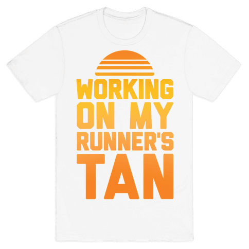 Working On My Runner's Tan Mens T-Shirt