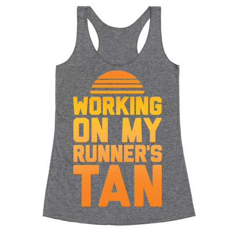 Working On My Runner's Tan Racerback Tank Top