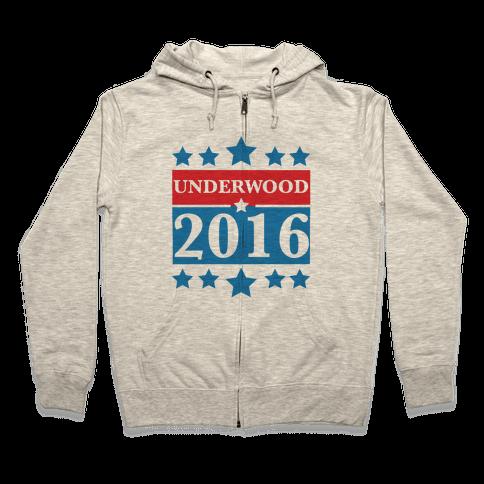 Underwood For President 2016 Zip Hoodie