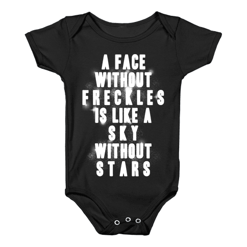 A Face Without Freckles Is Like A Sky Without Stars Baby Onesy