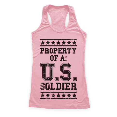 Property Of A U.S. Soldier Racerback Tank Top