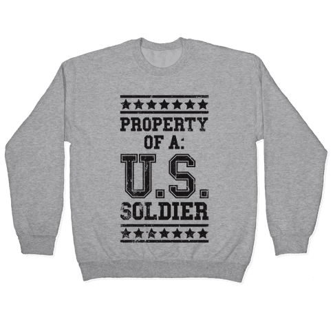 Property Of A U.S. Soldier Pullover