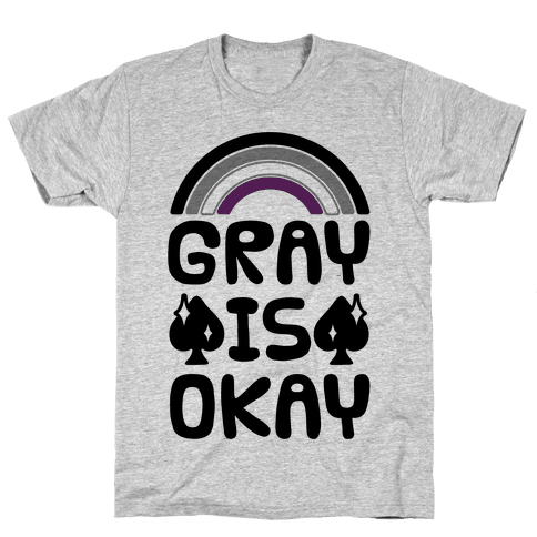 Gray Is Okay Mens T-Shirt