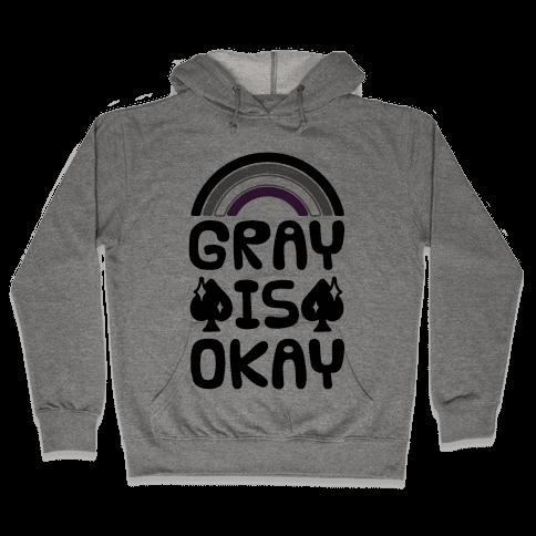 Gray Is Okay Hooded Sweatshirt