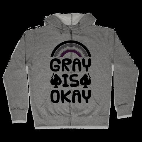 Gray Is Okay Zip Hoodie