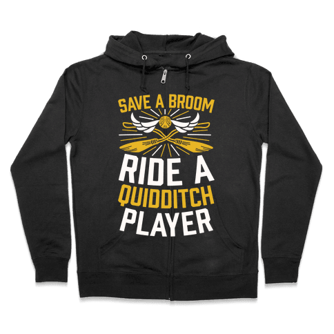 Save A Broom Ride A Quidditch Player Zip Hoodie