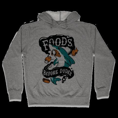 Foods Before Dudes Hooded Sweatshirt