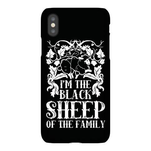 I'm The Black Sheep Of The Family Phone Case