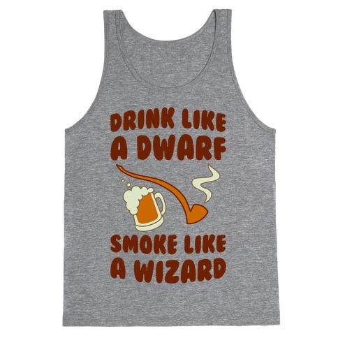 Drink Like A Dwarf, Smoke Like A Wizard Tank Top