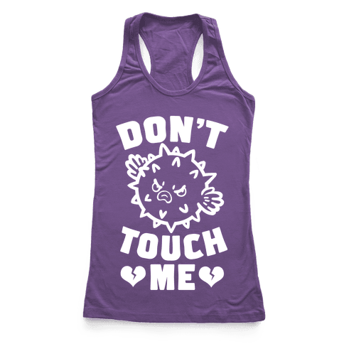 Don't Touch Me (Pufferfish) Racerback Tank Top