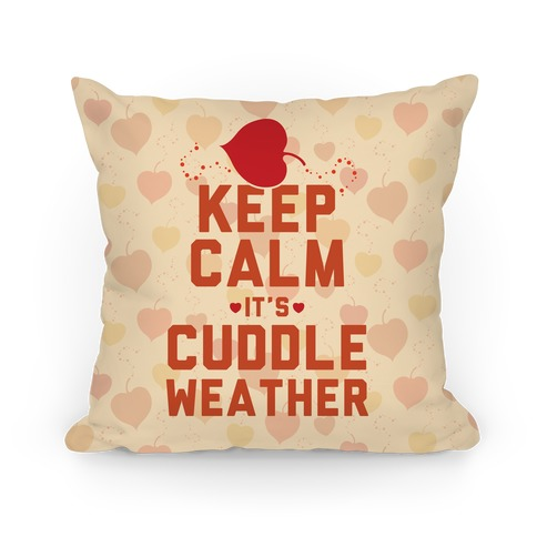 Keep Calm It's Cuddle Weather Pillow