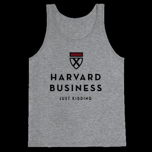 Harvard Business (Just Kidding) Tank Top