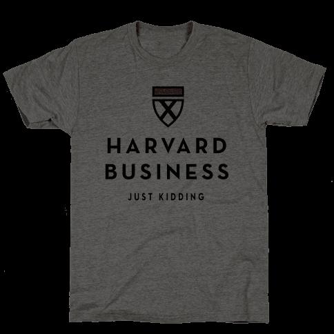 Harvard Business (Just Kidding)