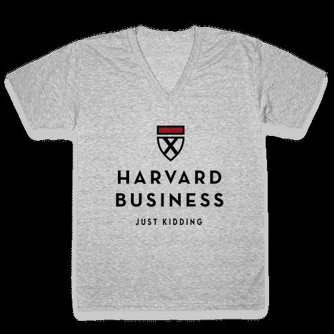 Harvard Business (Just Kidding) V-Neck Tee Shirt