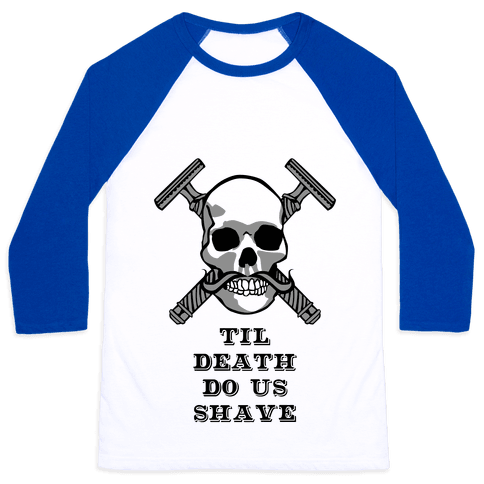 Til Death Do Us Shave Baseball Tee