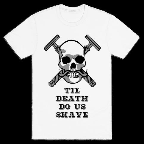 Til Death Do Us Shave Mens T-Shirt