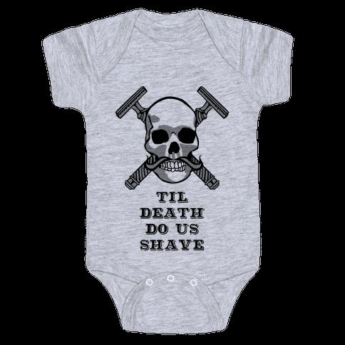 Til Death Do Us Shave Baby Onesy