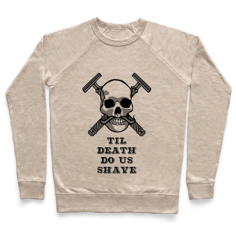 Til Death Do Us Shave Pullover