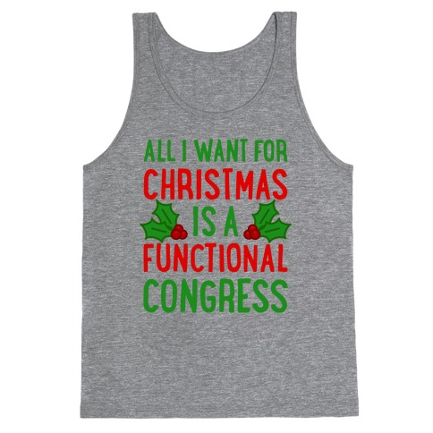 All I Want For Christmas Is A Functional Congress Tank Top