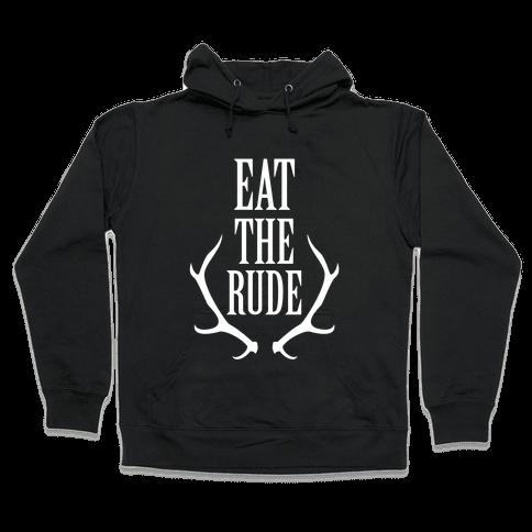 Eat The Rude Hooded Sweatshirt