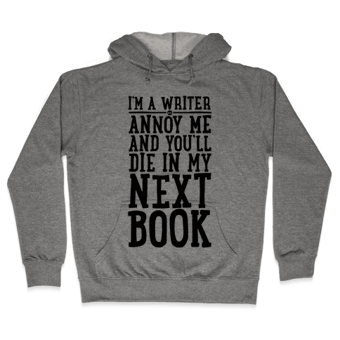 I'm A Writer Hooded Sweatshirt