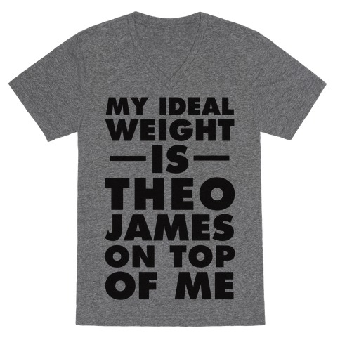 My Ideal Weight Is Theo James On Top Of Me V-Neck Tee Shirt