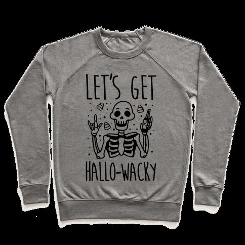 Let's Get Hallo-Wacky Pullover