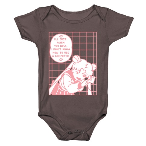 I Don't Know How To Use A Computer Baby One-Piece