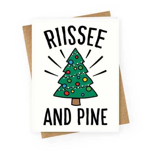 Rise And Pine Parody Greeting Card