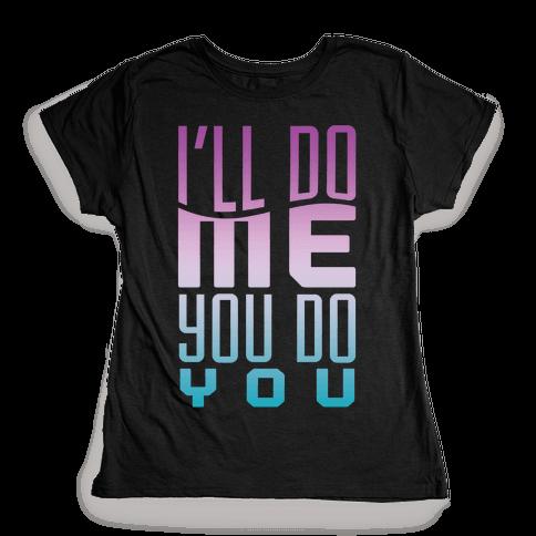 Do You Womens T-Shirt