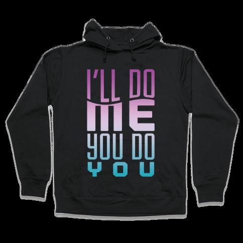 Do You Hooded Sweatshirt