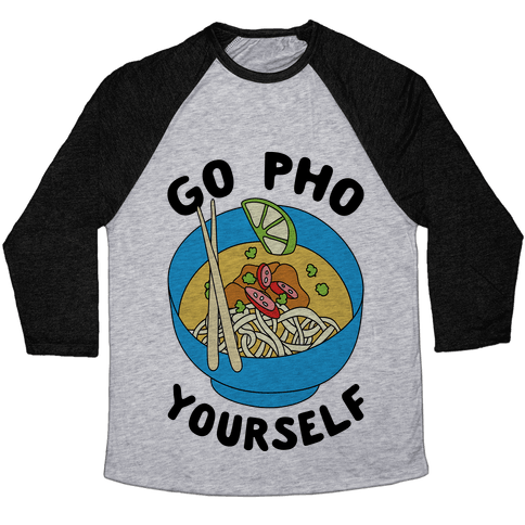 Go Pho Yourself Baseball Tee