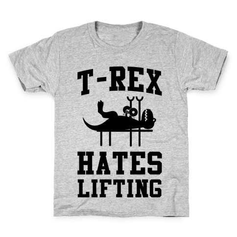 T-Rex Hates Lifting Kids T-Shirt