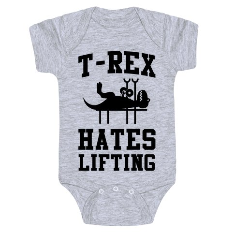 T-Rex Hates Lifting Baby Onesy