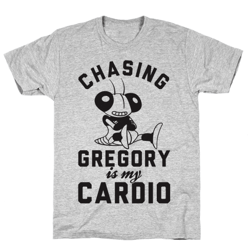 Chasing Gregory Is My Cardio Mens T-Shirt