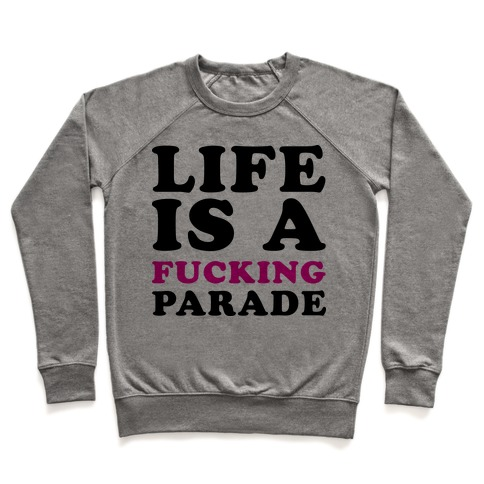 Life is a F***ing Parade Pullover