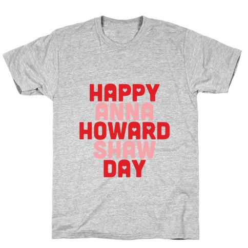 Anna Howard Shaw Day T-Shirt