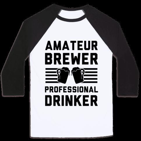Amateur Brewer Professional Drinker