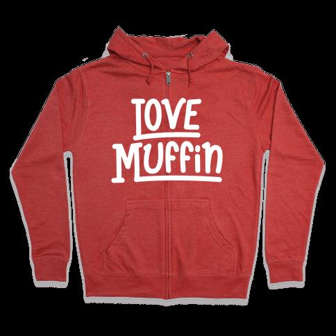 Love Muffin Zip Hoodie