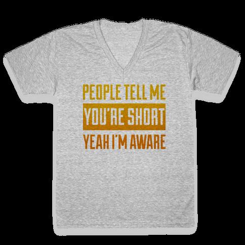 People Tell Me I'm Short V-Neck Tee Shirt