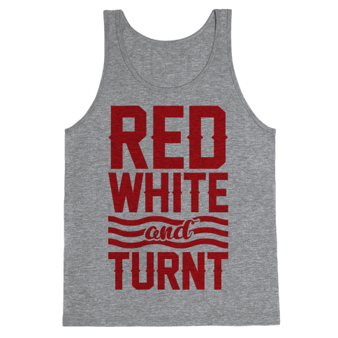 Red White And Turnt Tank Top