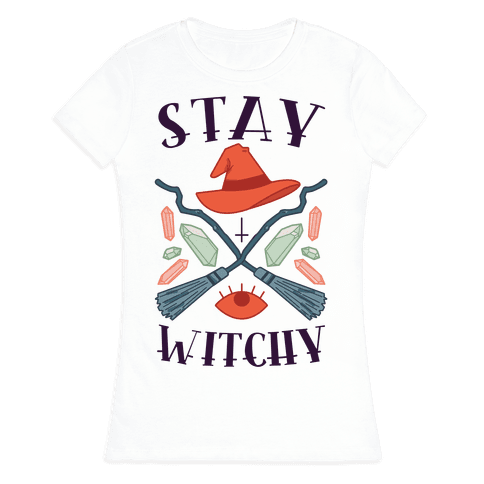 Stay Witchy Womens T-Shirt