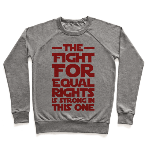 The Fight For Equal Rights Is Strong In This One Pullover