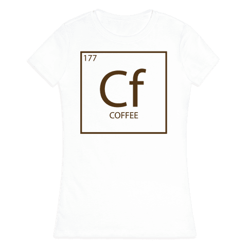 Coffee Science Womens T-Shirt