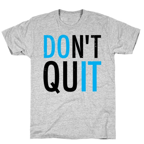 Don't Quit (Vintage) T-Shirt