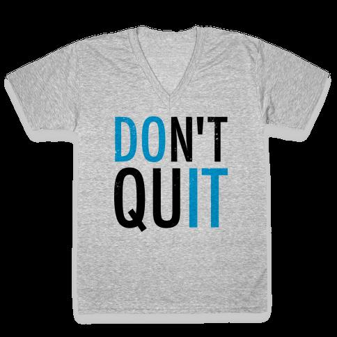 Don't Quit (Vintage) V-Neck Tee Shirt