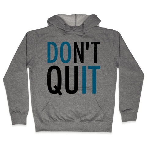 Don't Quit (Vintage) Hooded Sweatshirt