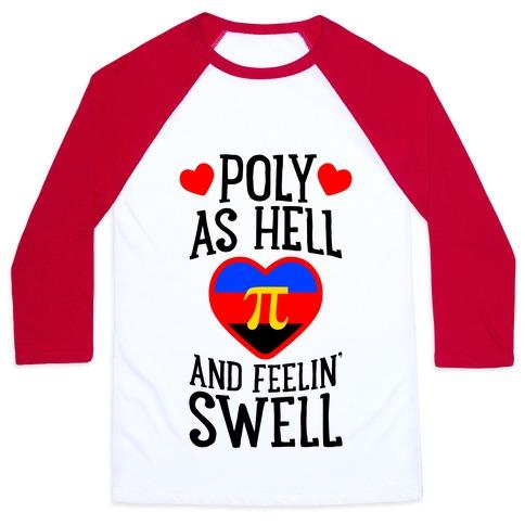 Poly As Hell And Feelin' Swell (Polyamorous) Baseball Tee